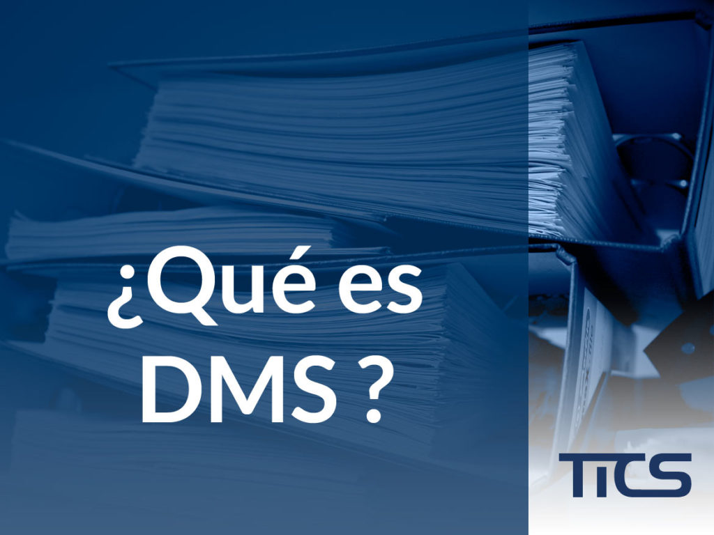 ¿Qué es DMS (Document Management System)?
